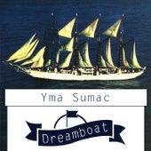 Dreamboat von Yma Sumac