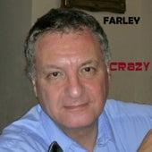 Crazy by Farley