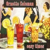 Easy Times von Ornette Coleman
