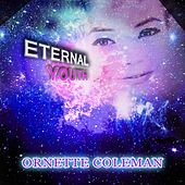 Eternal Youth by Ornette Coleman