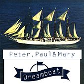 Dreamboat de Peter, Paul and Mary