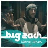 White Jesus by Big Zach