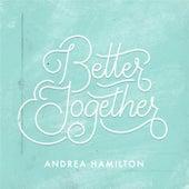 Better Together de Andrea Hamilton