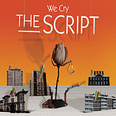 We Cry by The Script