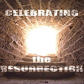 Celebrating the Resurrection de Various Artists