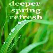 Deeper Spring Refresh de Various Artists
