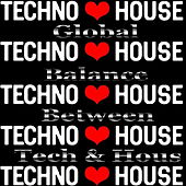 Global Balance Between Techno and House by Various Artists