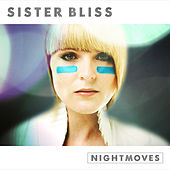 Sister Bliss presents Nightmoves by Various Artists