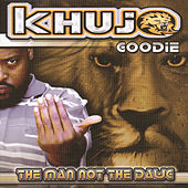 The Man Not The Dawg by Khujo Goodie