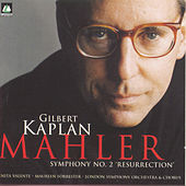 Mahler: Symphony No. 2 Resurrection by Gilbert Kaplan