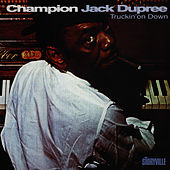 Truckin' On Down by Champion Jack Dupree
