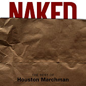 Naked The Best Of Houston Marchman by Houston Marchman