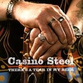 There's A Tear In My Beer de Casino Steel