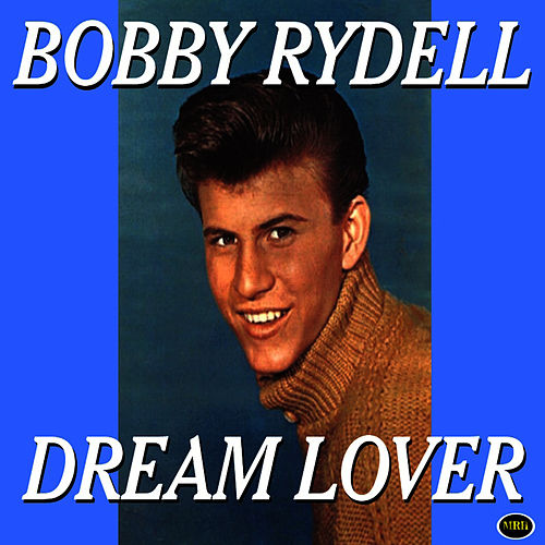 Dream Lover by Bobby Rydell