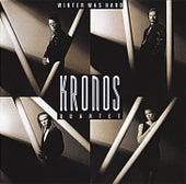 Winter Was Hard de Kronos Quartet