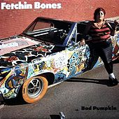 Bad Pumpkin by Fetchin' Bones