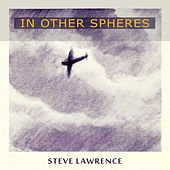 In Other Spheres by Steve Lawrence