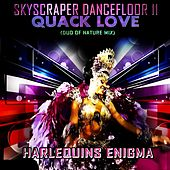 Skyscraper Dancefloor 11 - Quack Love (Duo of Nature Mix) de Harlequins Enigma