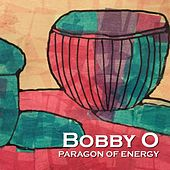 Paragon of Energy by Bobby O