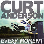 Every Moment de Curt Anderson