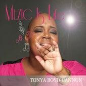 Muzic Is Life by Tonya Boyd-Cannon