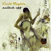 Switch Off von Cecil Taylor