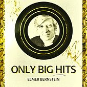 Only Big Hits von Elmer Bernstein