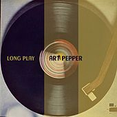 Long Play by Art Pepper