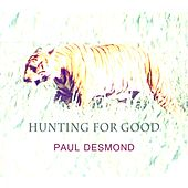 Hunting For Good by Paul Desmond
