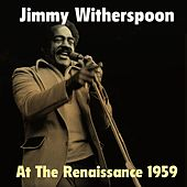 Jimmy Witherspoon: At the Renaissance 1959 de Jimmy Witherspoon