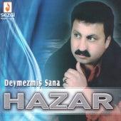 Deymezmiş Sana by Hazar