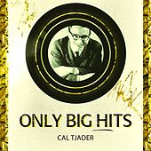 Only Big Hits by Cal Tjader