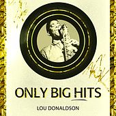 Only Big Hits by Lou Donaldson