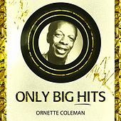 Only Big Hits by Ornette Coleman