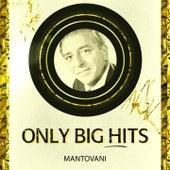 Only Big Hits von Mantovani & His Orchestra