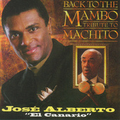Back To The Mambo: Tribute To Machito by Jose Alberto