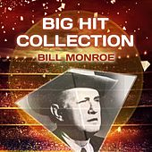 Big Hit Collection by Bill Monroe