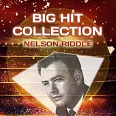 Big Hit Collection by Nelson Riddle