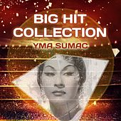 Big Hit Collection von Yma Sumac
