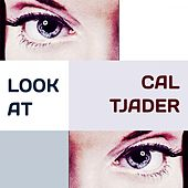 Look at by Cal Tjader