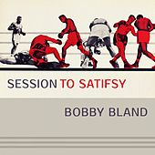 Session To Satisfy de Bobby Blue Bland