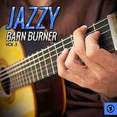 Jazzy Barn Burner, Vol. 5 by Various Artists