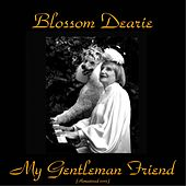 My Gentleman Friend (Remastered 2015) by Blossom Dearie