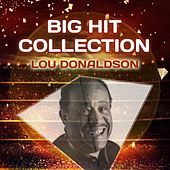 Big Hit Collection by Lou Donaldson