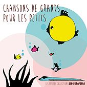 Chansons de grands pour les petits von Various Artists
