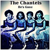 He's Gone by The Chantels