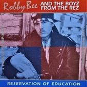 Reservation of Education de Robby B. & Boyz From The Rez