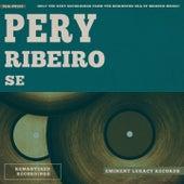 Se de Pery Ribeiro