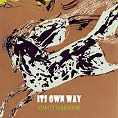 Its Own Way by Stanley Turrentine
