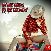 We Are Going to the Country, Vol. 5 by Various Artists